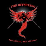 The Offspring - Rise And Fall, Rage And Grace (2007)