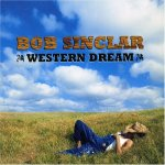 Bob Sinclar - Western Dream (2006)