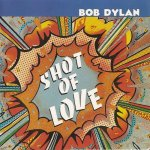 Bob Dylan - Shot Of Love (1981)