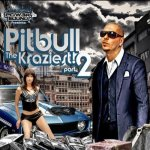 Pitbull - The Kraziest Part II (2009)