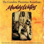 Muddy Waters - The Complete Plantation Recordings (1993)