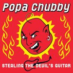 Popa Chubby - Stealing the Devil's Guitar (2006)