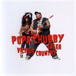 Popa Chubby (Galea) - Vicious Country (2008)